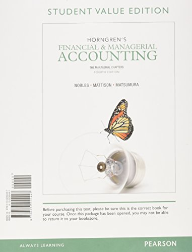 Horngren's Financial & Managerial Accounting: The Managerial: Miller-Nobles, Tracie L.;