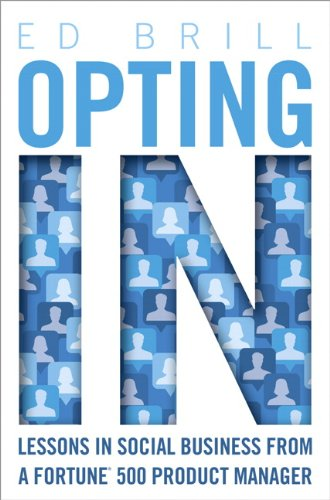 9780133258936: Opting In: Lessons in Social Business from a Fortune 500 Product Manager (IBM Press)