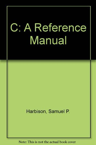 9780133262322: C: A Reference Manual
