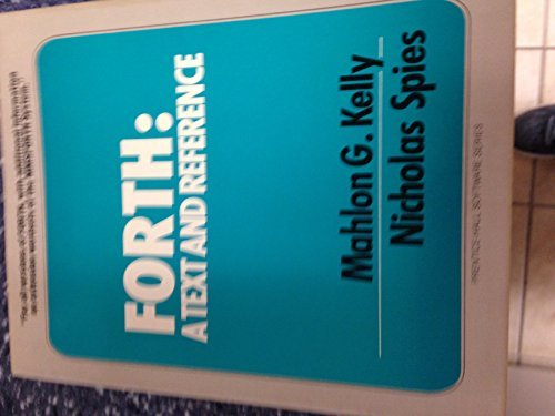 9780133263312: Forth - A Text and Reference (Prentice-Hall Software Series)