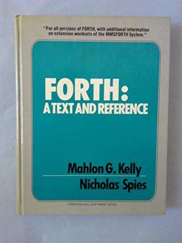 9780133263497: FORTH: A Text and Reference (Prentice-Hall software series)