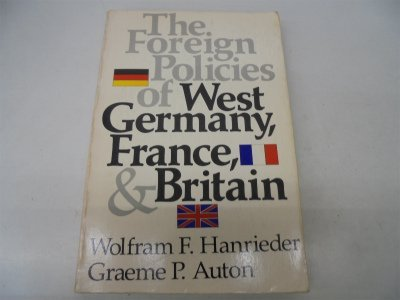 9780133263978: The Foreign Policies of West Germany, France, and Britain