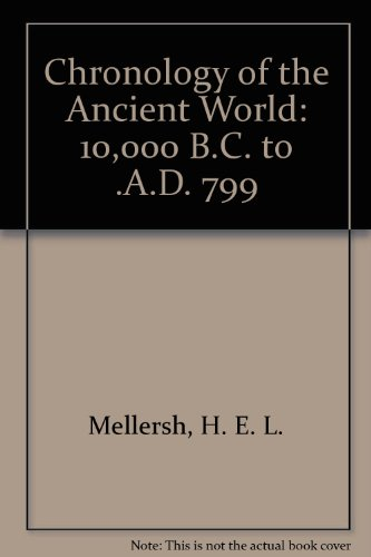 9780133264227: Chronology of the Ancient World: 10,000 B.C. to .A.D. 799