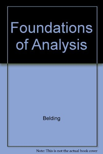 Foundations of Analysis: David F. Belding;