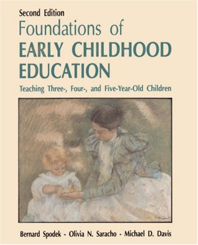 9780133267372: Foundations of Early Childhood: Education Teaching Three-, Four-, and Five-Year-Old Children.