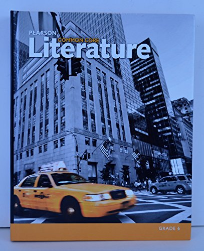 Pearson Common Core Literature Grade 6: Diane Fettrow, Kelly Gallagher, Elfrieda