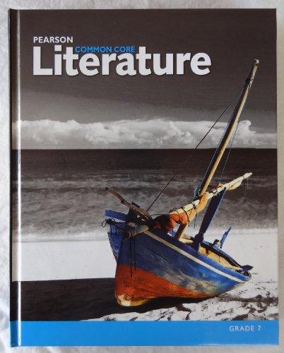 Pearson Common Core Literature Grade 7: William G. Brozo Ph.D., Diane Fettrow, Kelly Gallagher, ...