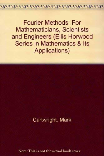 9780133270082: Fourier Methods: For Mathematicians, Scientists and Engineers (Ellis Horwood Series in Mathematics & Its Applications)