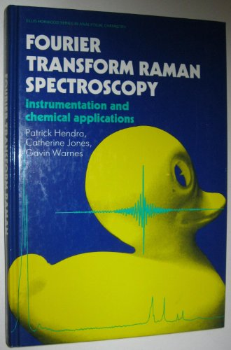 9780133270327: Fourier Transform Raman Spectroscopy: Instrumentation and Chemical Applications (Ellis Horwood Series in Analytical Chemistry)