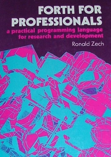 9780133270402: Forth for Professionals: A Practical Programming Language for Research and Development (Ellis Horwood Series in Computers and Their Applications)