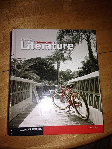 9780133271409: Pearson Common Core Literature Florida Gr. 8 Teacher Edition