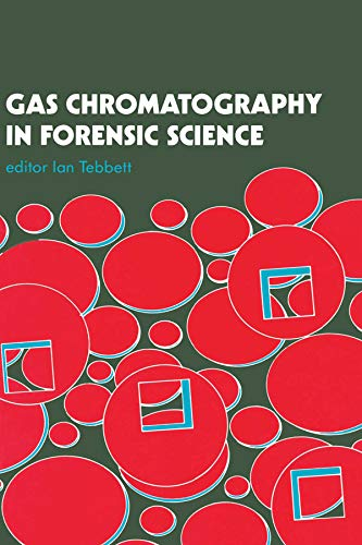 9780133271980: Gas Chromatography In Forensic Science (Ellis Horwood Series in Forensic Science)