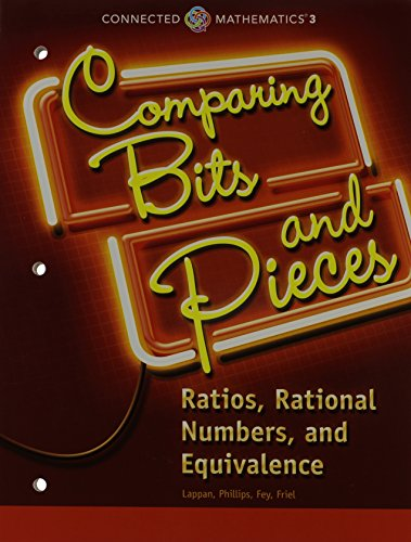 9780133274400: CONNECTED MATHEMATICS 3 STUDENT EDITION GRADE 6: COMPARING BITS AND PIECES: RATIOS, RATIONAL NUMBERS, AND EQUIVALENCE COPYRIGHT 2014