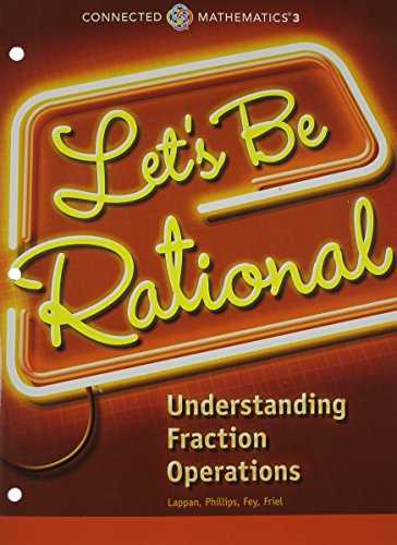 9780133274424: CONNECTED MATHEMATICS 3 STUDENT EDITION GRADE 6: LET'S BE RATIONAL: UNDERSTANDING FRACTION OPERATIONS COPYRIGHT 2014
