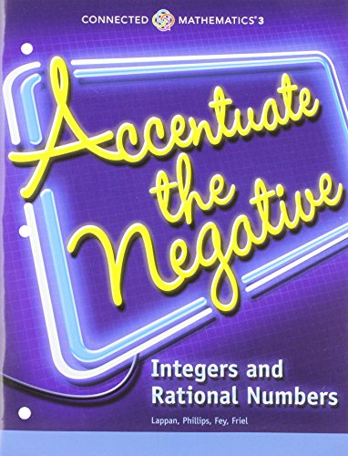 9780133274448: CONNECTED MATHEMATICS 3 STUDENT EDITION GRADE 7: ACCENTUATE THE NEGATIVE: INTEGERS AND RATIONAL NUMBERS COPYRIGHT 2014