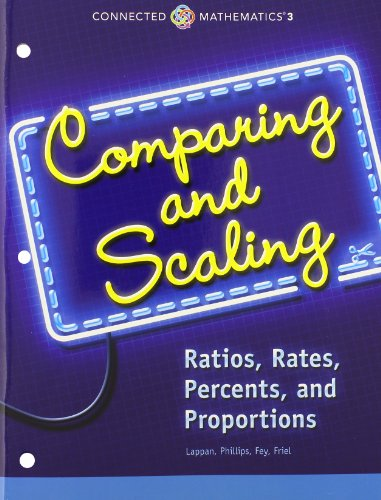 9780133274455: CONNECTED MATHEMATICS 3 STUDENT EDITION GRADE 7: COMPARING AND SCALING: RATIOS, RATES, PERCENTS, AND PROPORTIONS COPYRIGHT 2014