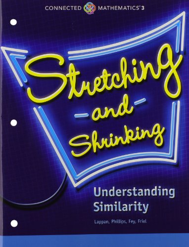 9780133274486: CONNECTED MATHEMATICS 3 STUDENT EDITION GRADE 7: STRETCHING AND SHRINKING: UNDERSTANDING SIMILARITY COPYRIGHT 2014