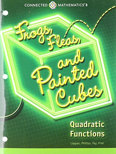 9780133274493: CONNECTED MATHEMATICS 3 STUDENT EDITION GRADE 8: FROGS, FLEAS, AND PAINTED CUBES: QUADRATIC FUNCTIONS COPYRIGHT 2014