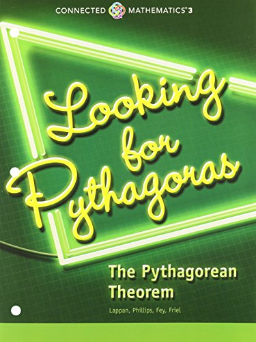 9780133274516: CONNECTED MATHEMATICS 3 STUDENT EDITION GRADE 8: LOOKING FOR            PYTHAGORAS:THE PYTHAGOREAN THEOREM COPYRIGHT 2014