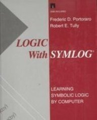 9780133276282: Logic with Symlog: Learning Symbolic Logic By Computer (Disk Included)