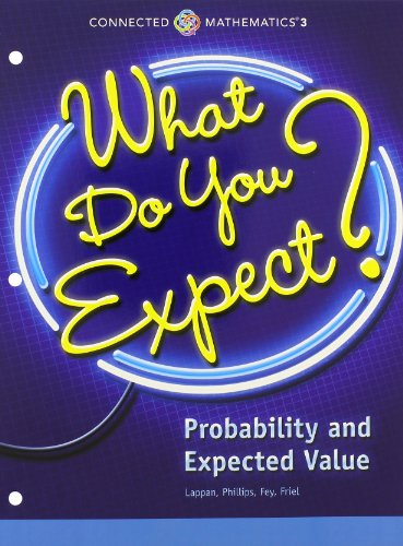 9780133276404: CONNECTED MATHEMATICS 3 STUDENT EDITION GRADE 7 WHAT DO YOU EXPECT? PROBABILITY AND EXPECTED VALUE COPYRIGHT 2014