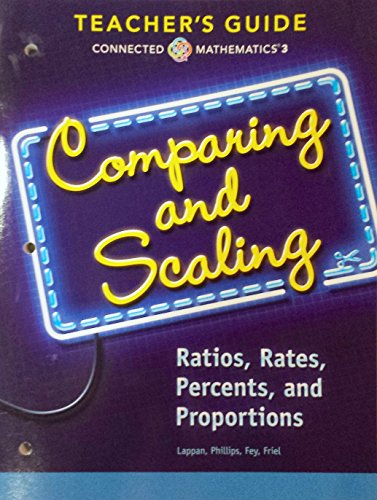9780133276572: Comparing and Scaling - Ratios Rates Percents and Proportions, Connected Mathematics 3, Teacher's Guide