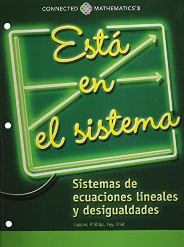 9780133278101: CONNECTED MATHEMATICS 3 SPANISH STUDENT EDITION GRADE 8: IT'S IN THE SYSTEM: SYSTEMS OF LINEAR EQUATIONS AND INEQUALITIES COPYRIGHT 2014