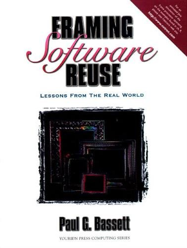 9780133278590: Framing Software Reuse: Lessons From the Real World
