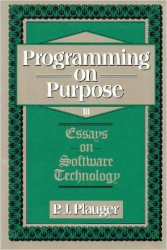 9780133281132: Programming on Purpose III: Essays on Software Technology