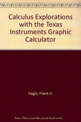 9780133285925: Calculus Explorations with the Texas Instruments Graphic Calculator