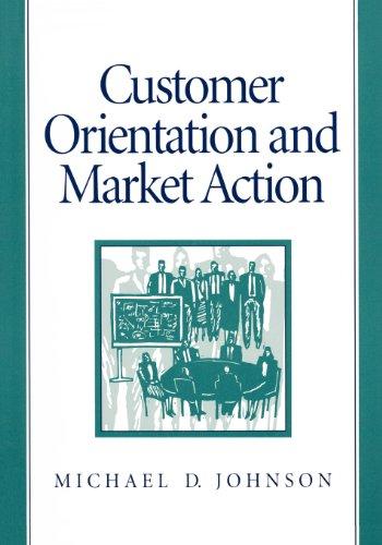 Customer Orientation and Market Action: Michael D. Johnson