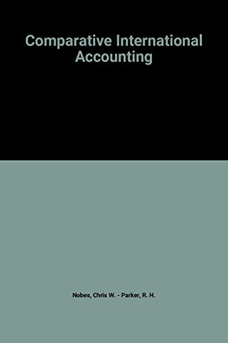 Comparative International Accounting: Nobes, Christopher; Parker,