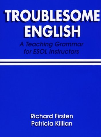 9780133288407: Troublesome English: A Teaching Grammer for Esol Instructors
