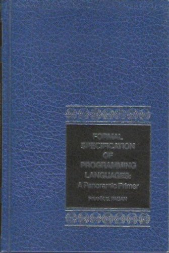 9780133290523: Formal Specification of Programming Languages: A Panoramic Primer (Prentice-Hall software series)