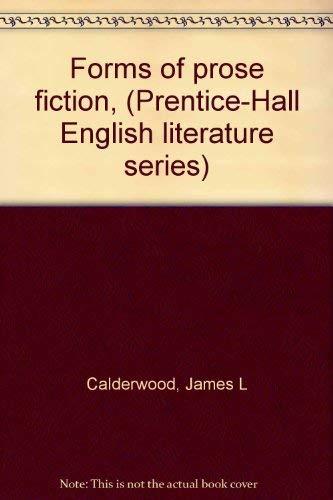 Forms of Prose Fiction: Calderwood, James L / Harold E. Toliver