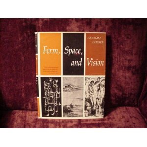 Form, space, and vision: Understanding art; a: Collier, Graham