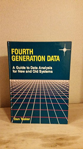 9780133295580: Fourth Generation Data: A Guide to Data Analysis for Old and New Systems