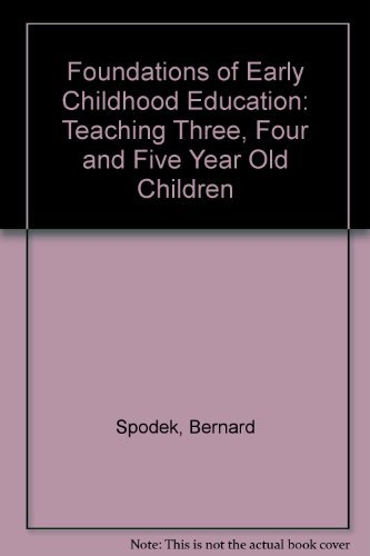 9780133298222: Foundations of Early Childhood Education: Teaching Three, Four and Five Year Old Children