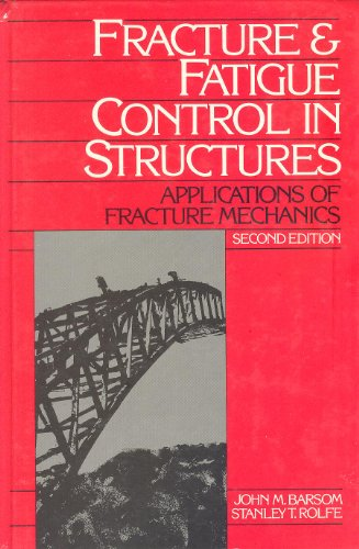 9780133298635: Fracture and Fatigue Control in Structures: Applications of Fracture Mechanics