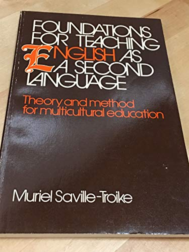 Foundations for Teaching English as a Second Language: Muriel Saville-Troike