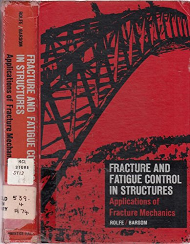 9780133299533: Fracture and Fatigue Control in Structures: Applications of Fracture Mechanics (Civil engineering and engineering mechanics series)
