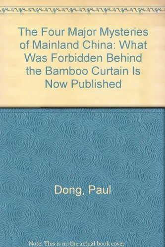 9780133305722: The Four Major Mysteries of Mainland China: What Was Forbidden Behind the Bamboo Curtain Is Now Published