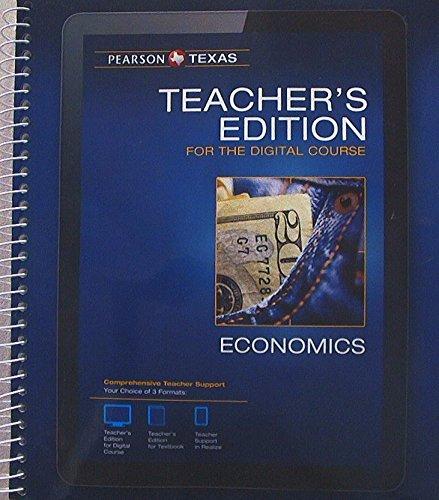 Pearson Texas, Economics, Teacher's Edition for the: Always Learning
