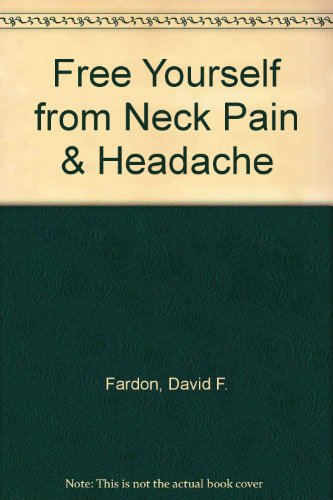 9780133307122: Free Yourself from Neck Pain & Headache