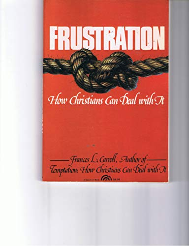 9780133308044: Frustration: How Christians Can Deal With It (Steeple Books)