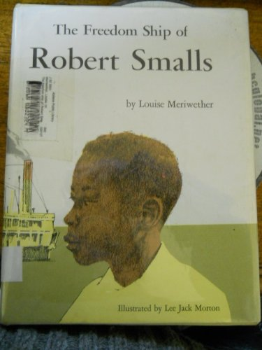 9780133310825: The Freedom Ship of Robert Smalls
