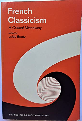 9780133312492: French Classicism: A Critical Miscellany
