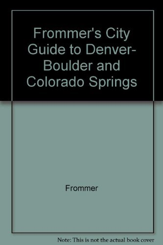 9780133314144: Frommer's City Guide to Denver, Boulder and Colorado Springs