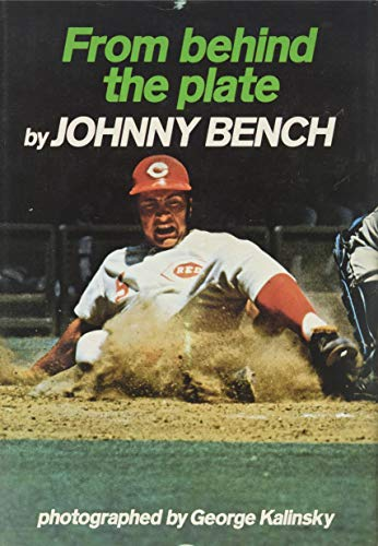 From Behind the Plate (9780133314540) by Johnny Bench
