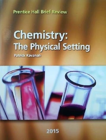 9780133315189: Chemistry: the Physical Setting 2015 (Prentice Hall Brief Review for the New York Regents Exam)